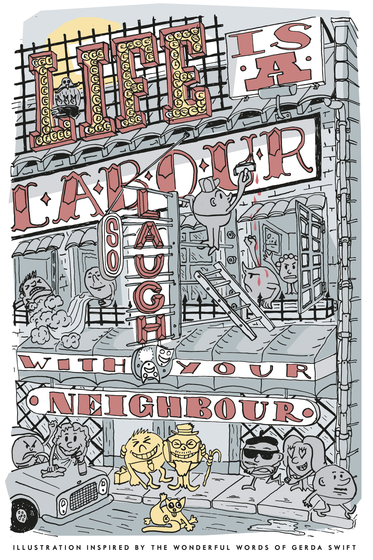 'Life Is A Labour So Laugh With Your Neighbour' poster by Jack Comer