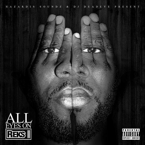 Reks - 'All Eyez On Reks' (Mixtape)