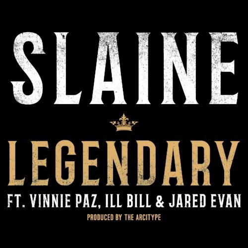 "Slaine - ""Legendary"" ft. Vinnie Paz, ILL BILL & Jared Evan (Single)"