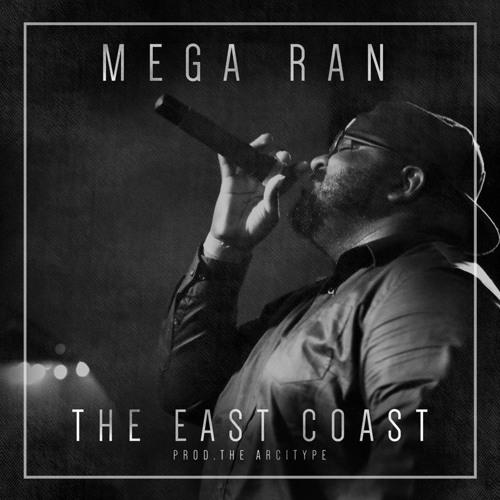 """Mega Ran - """"The East Coast"""" (Single)"""