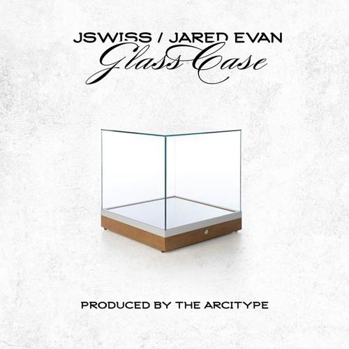 "JSWISS & Jared Evan - ""Glass Case"" (Single)"