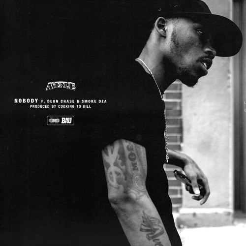 """Avenue - """"Nobody"""" ft. Deon Chase & Smoke DZA (prod. by Cooking To Kill)"""