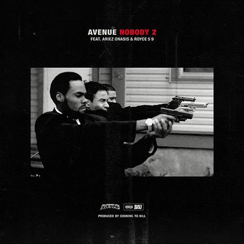 "Avenue - ""Nobody 2"" feat. Ariez Onasis & Royce 5'9"
