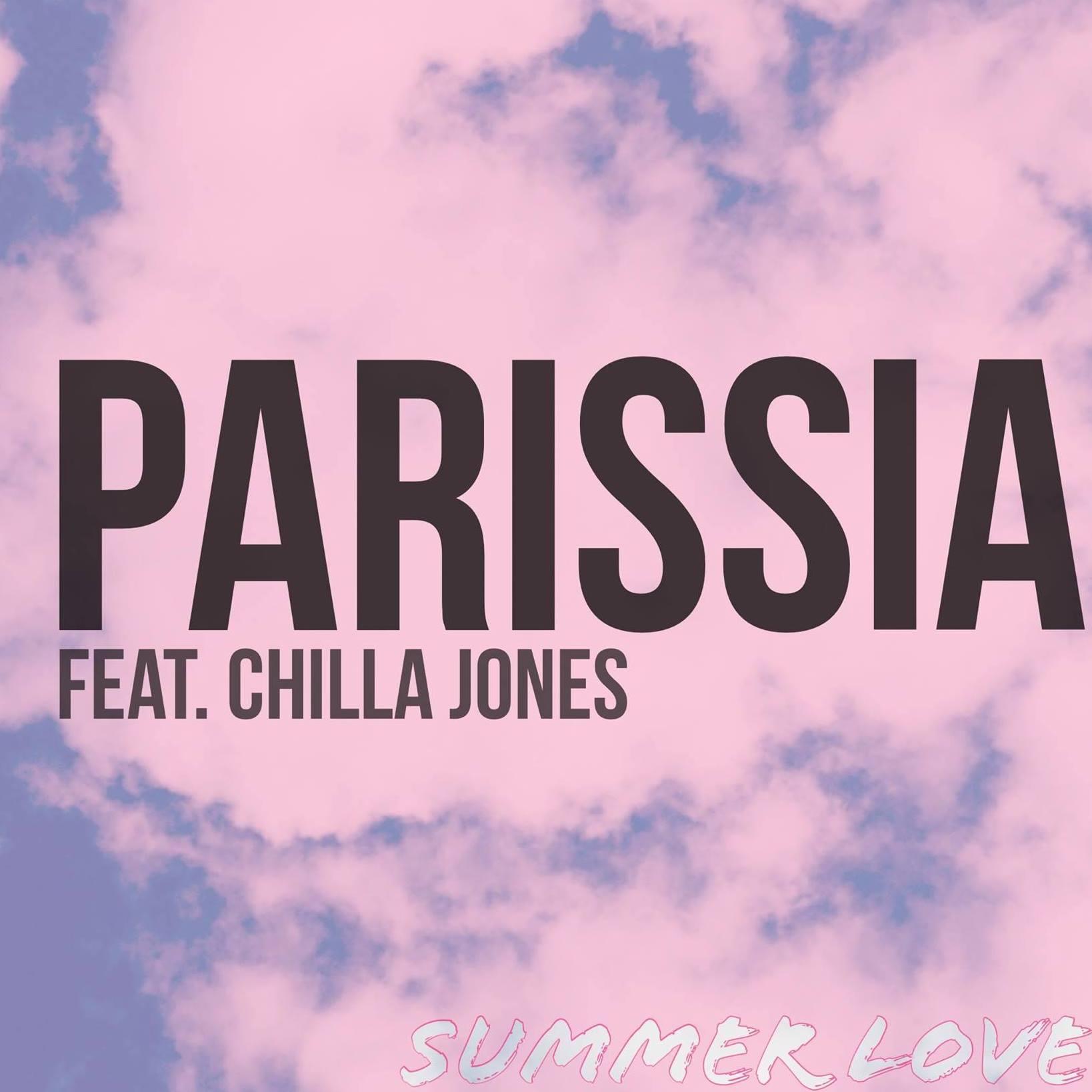 "Parissia - ""Summer Love' ft. Chilla Jones"