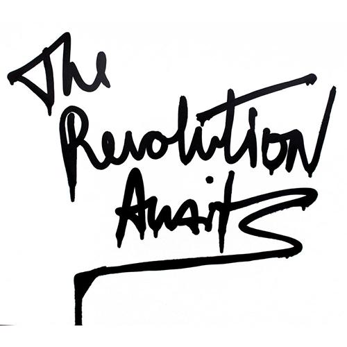 The Revolution Awaits