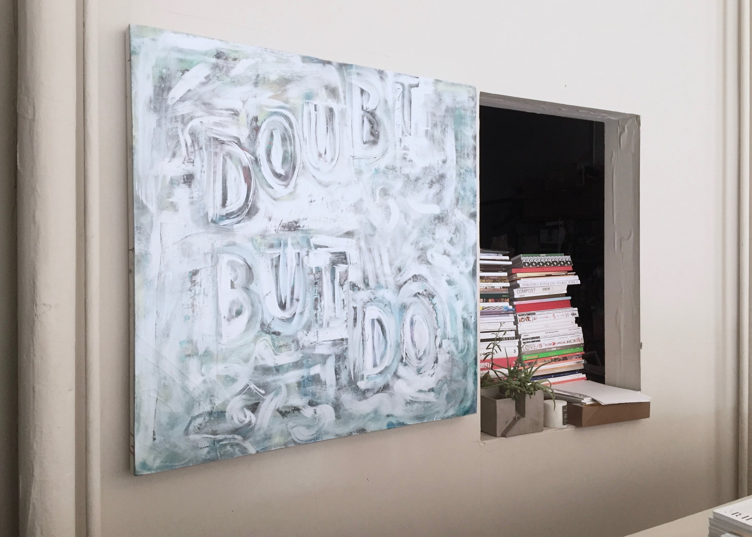 Doubt But Do , oil and acrylic on canvas, ca. 2014