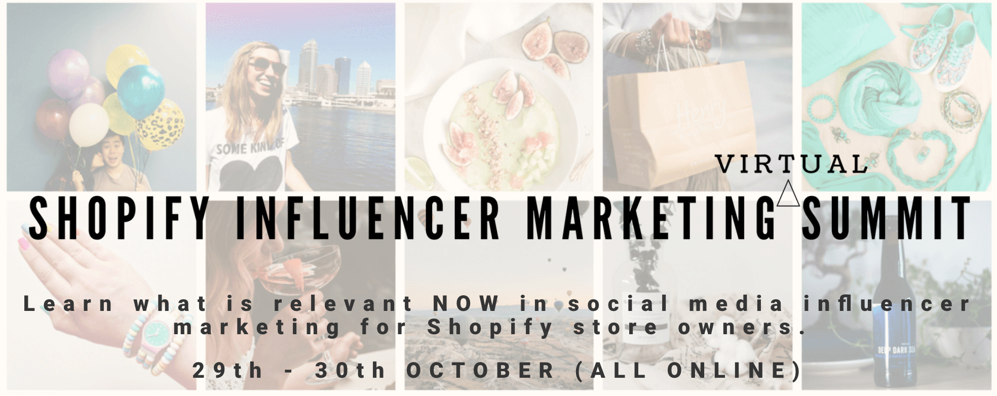 Shopify Influencer Marketing Summit - 29th - 30th October 2018