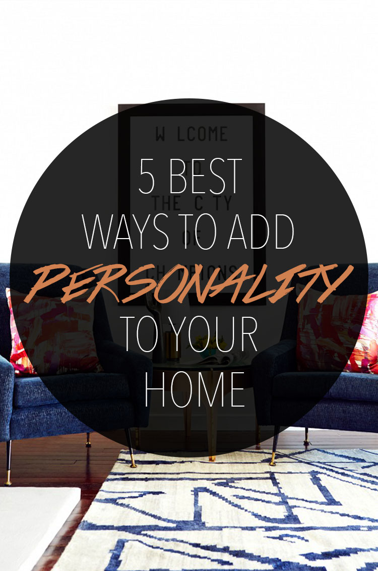 Best Ways to Add Personality to Your Home