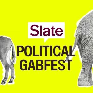 slate political gabfest