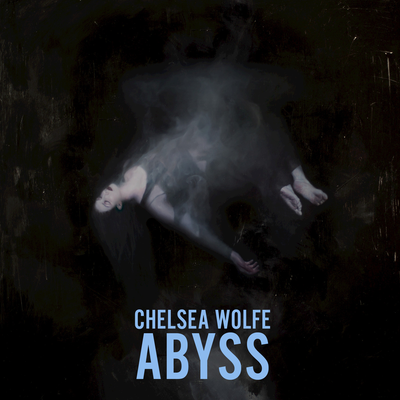 Abyss, Chelsea Wolfe