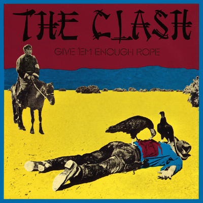 Give Em' Enough Rope by The Clash, uploaded by Joshua B. Hoe