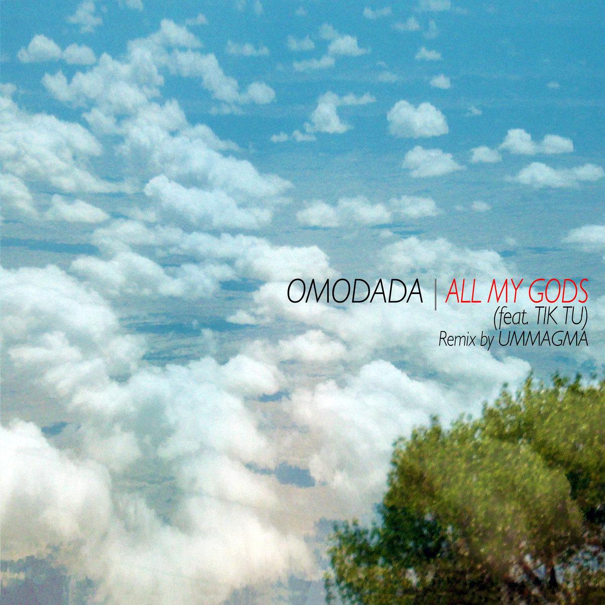 Omodada, All My Gods