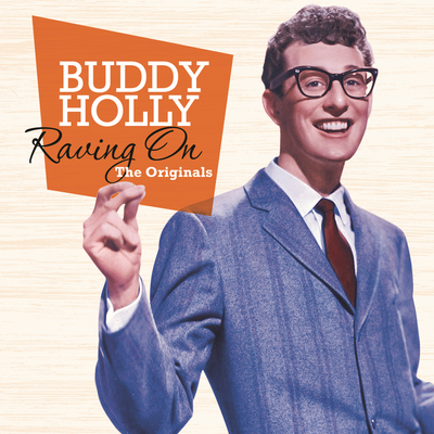 Buddy Holly, Raving On (The Originals)