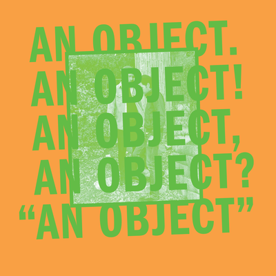 No Age, An Object