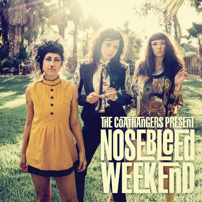 The Coathangers, Nosebleed Weekend