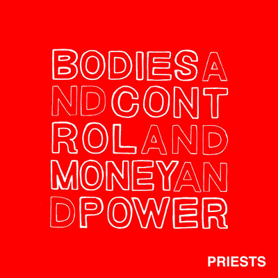 indie-music-and-television-blog-priests-bodies-and-control-and-money-and-power-album-cover