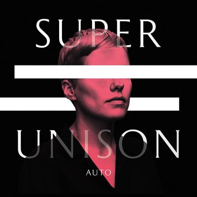 indie-music-and-television-blog-super-unison-auto-album-cover