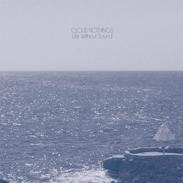 Cloud Nothings Life Without Sound.jpg