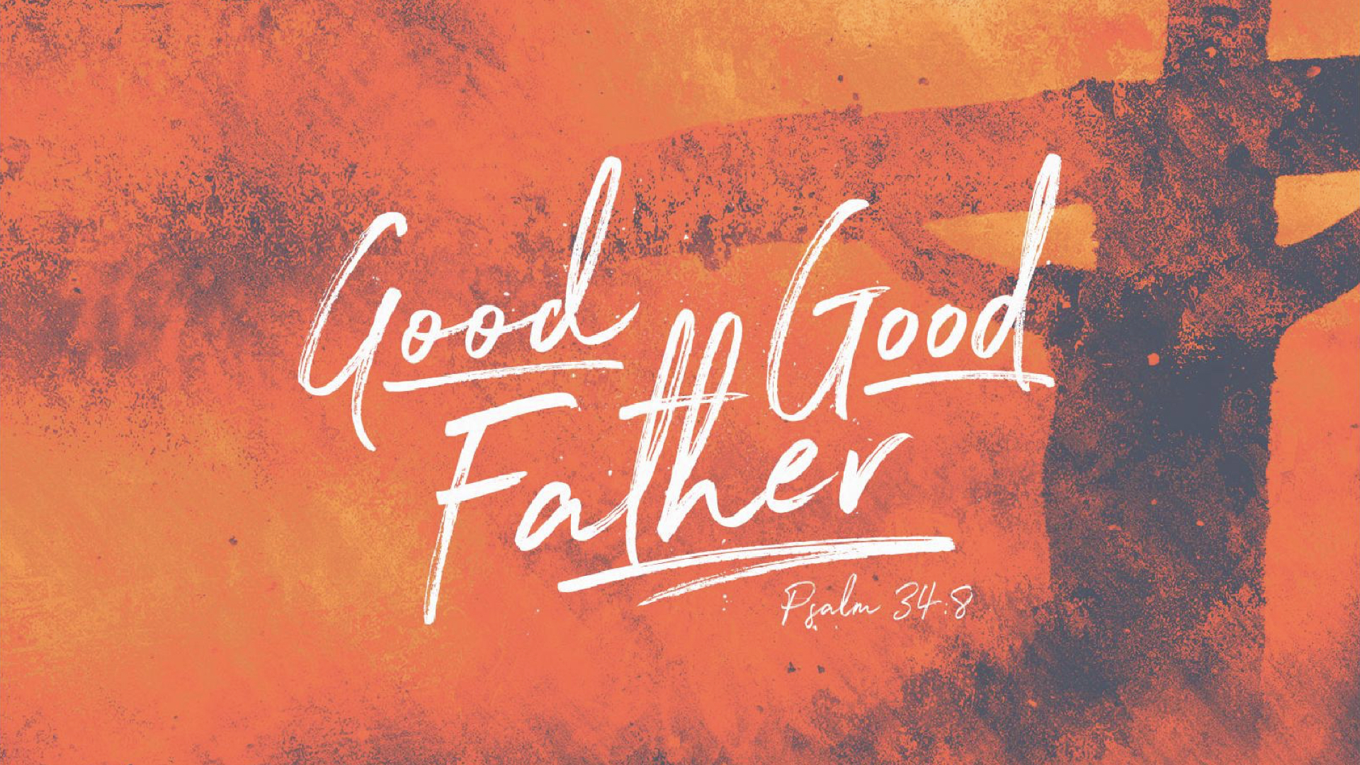 Good Good Father Series