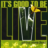 L    P (Live) It's Good To Be Live (Vol. 2) Javier Mendoza