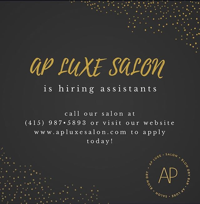 Happy Monday ✨✨ @apluxesalon is hiring assistants to join the squad of glam & growth. Please visit our website or call the salon to inquire 💛