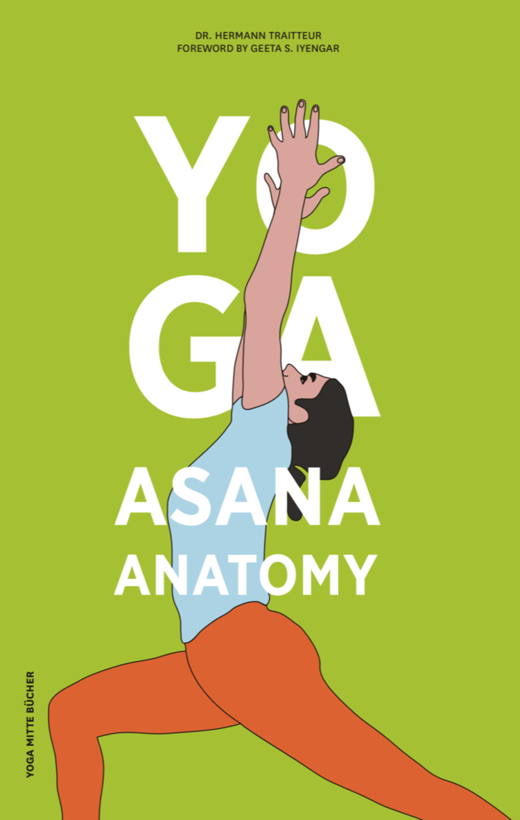Yoga Asana Anatomy By Dr Hermann Traitteur Lois Steinberg
