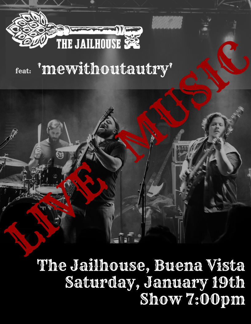 LIVE MUSIC - On Saturday, January 19th at 7:00PM enjoy FREE live music at The Jailhouse from 'Mewithoutautry'! This trio from Airing of Grievances will rock The Jailhouse even without our beertender Autry, who is currently adventuring in India. No cover, just drink beer.