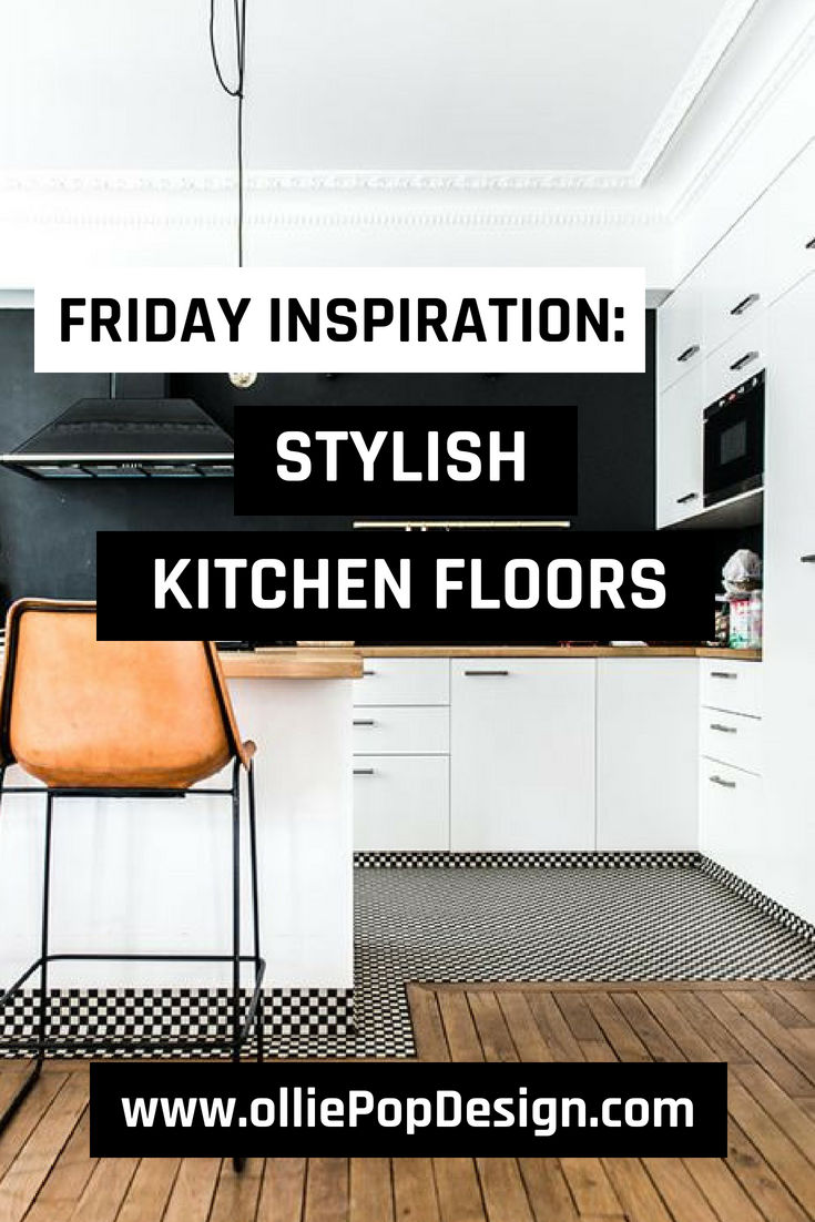 Friday Inspiration: Stylish Kitchen Floors – Upgrade your kitchen vibe with some unusual and unique flooring ideas from our interior design blog. Get inspired at www.olliePopDesign.com and follow us on Pinterest @olliepop_design for more interior design and home decor ideas #homedecor #interiordesignideas #kitchenremodel #floor #kitchenfloor #flooringideas