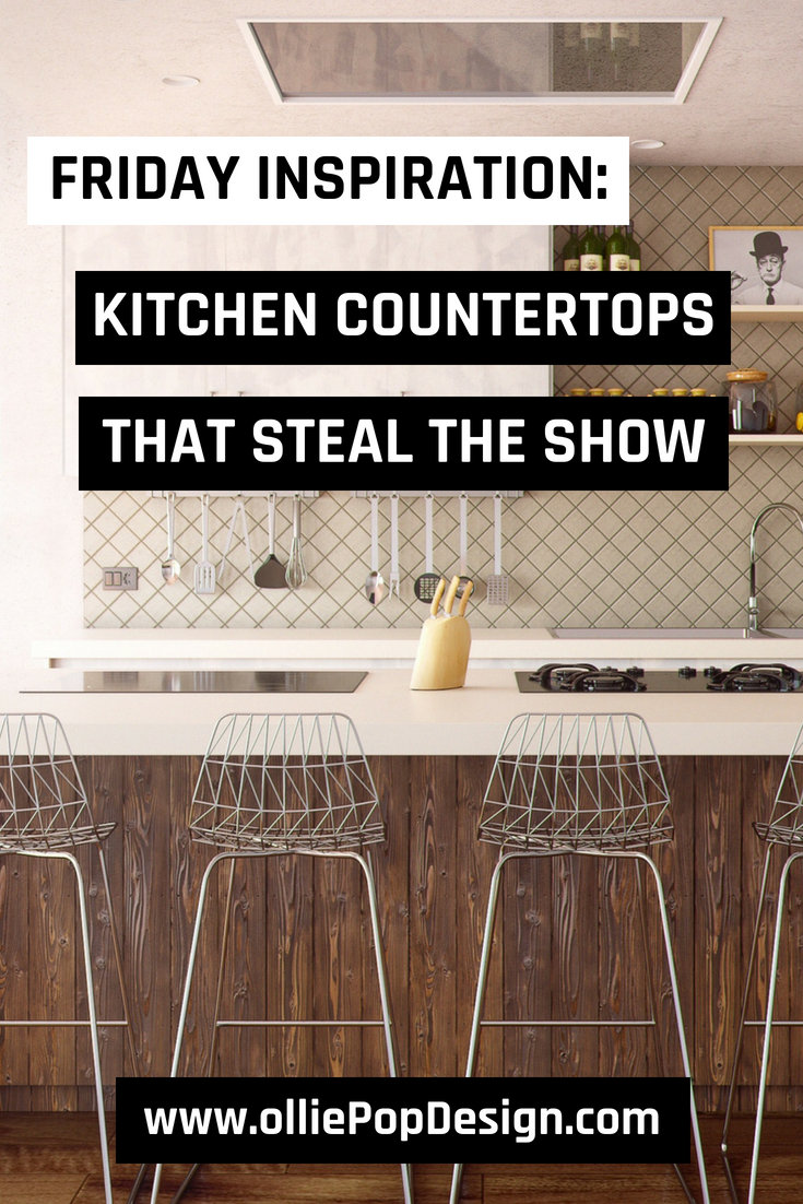 Kitchen Countertops That Steal The Show – Take a look at our Friday Inspiration – this time it's about kitchen counters that will transform your space. Check it out at www.olliePopDesign.com and follow us on Pinterest @olliepop_design for more interior design and home decor ideas #homedecor #rugs #interiordesignideas