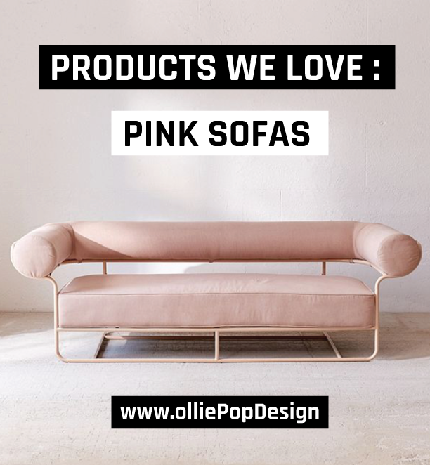 olliePopDesign // Products We Love : Pink Sofas