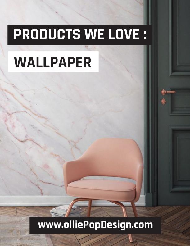 olliePop Design // Products We Love : Wallpaper