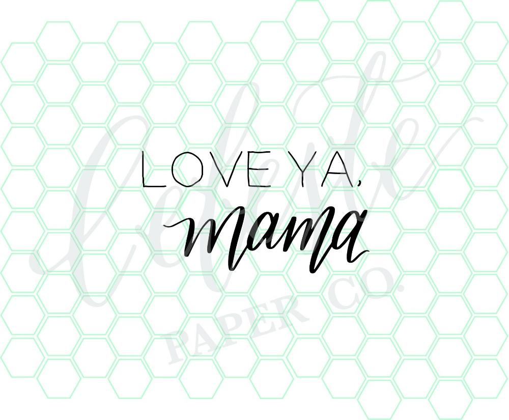 Blog-Love Ya Mama.jpg