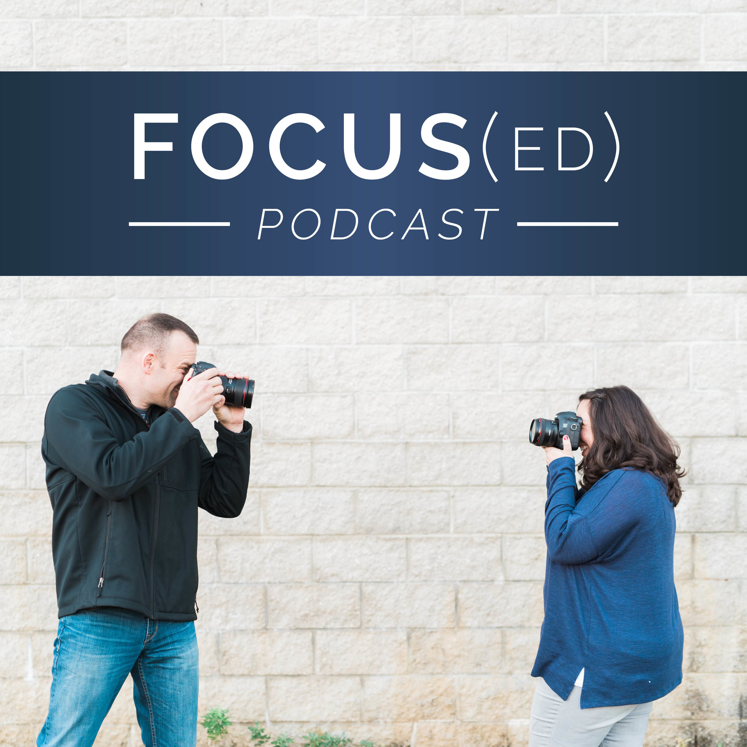 Focused Podcast : A photography, business and blogging podcast helping creatives stay focuse
