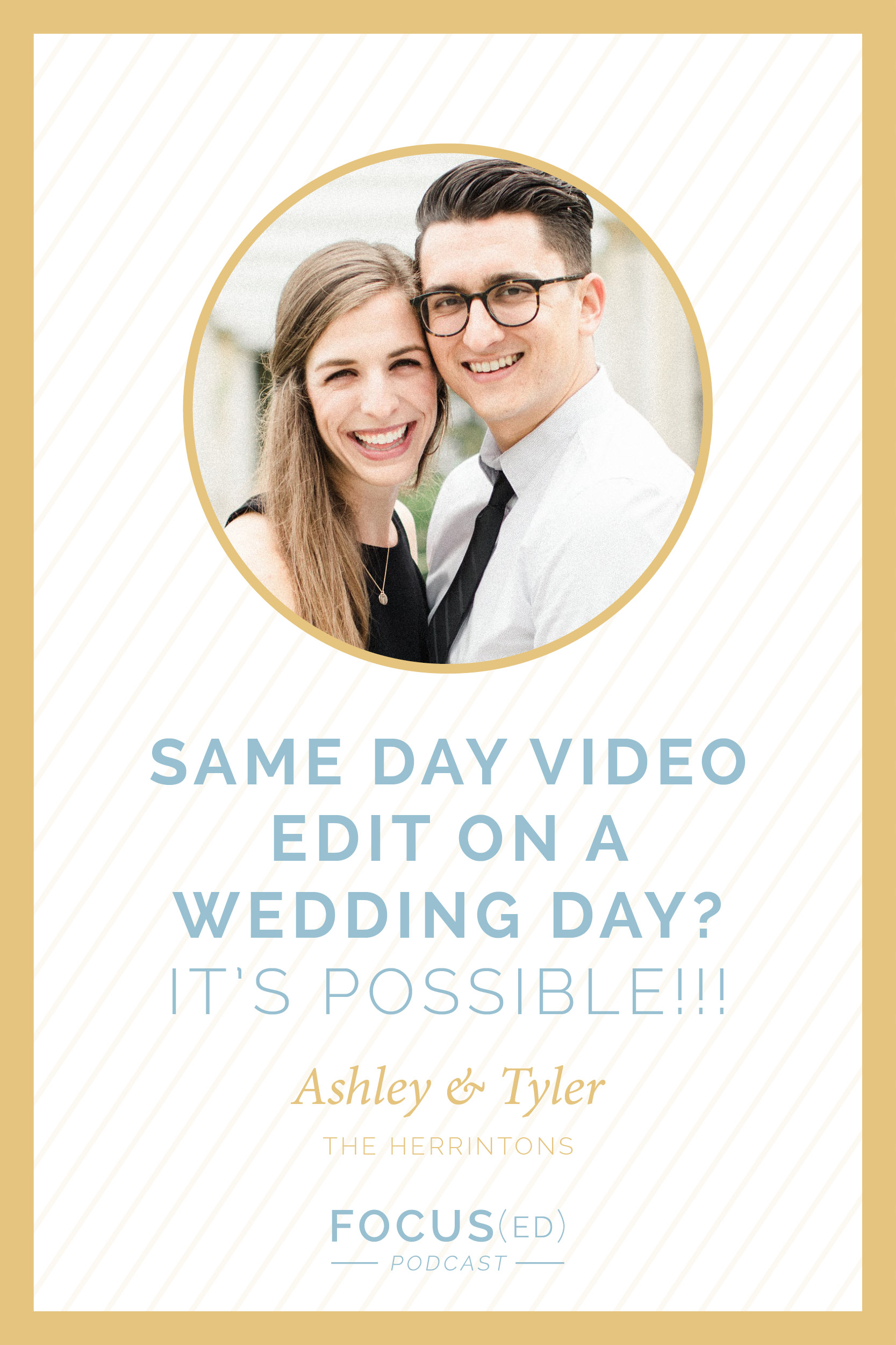 Same Day Video Edit on a Wedding Day with the Herringtons  |  Focus(ed) Podcast 066