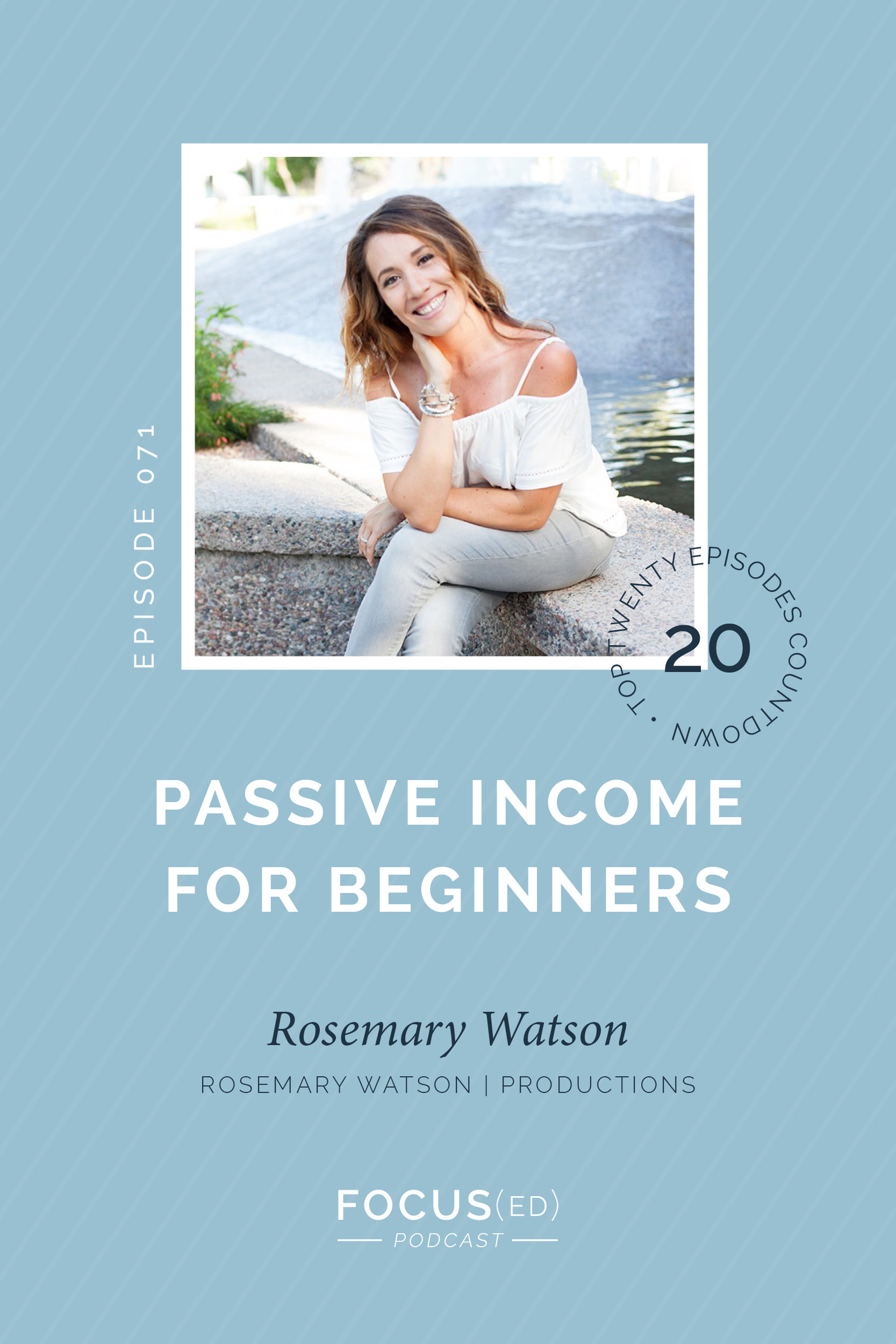 Passive Income for beginners with Rosemary Watson | Focus(ed) Podcast 071