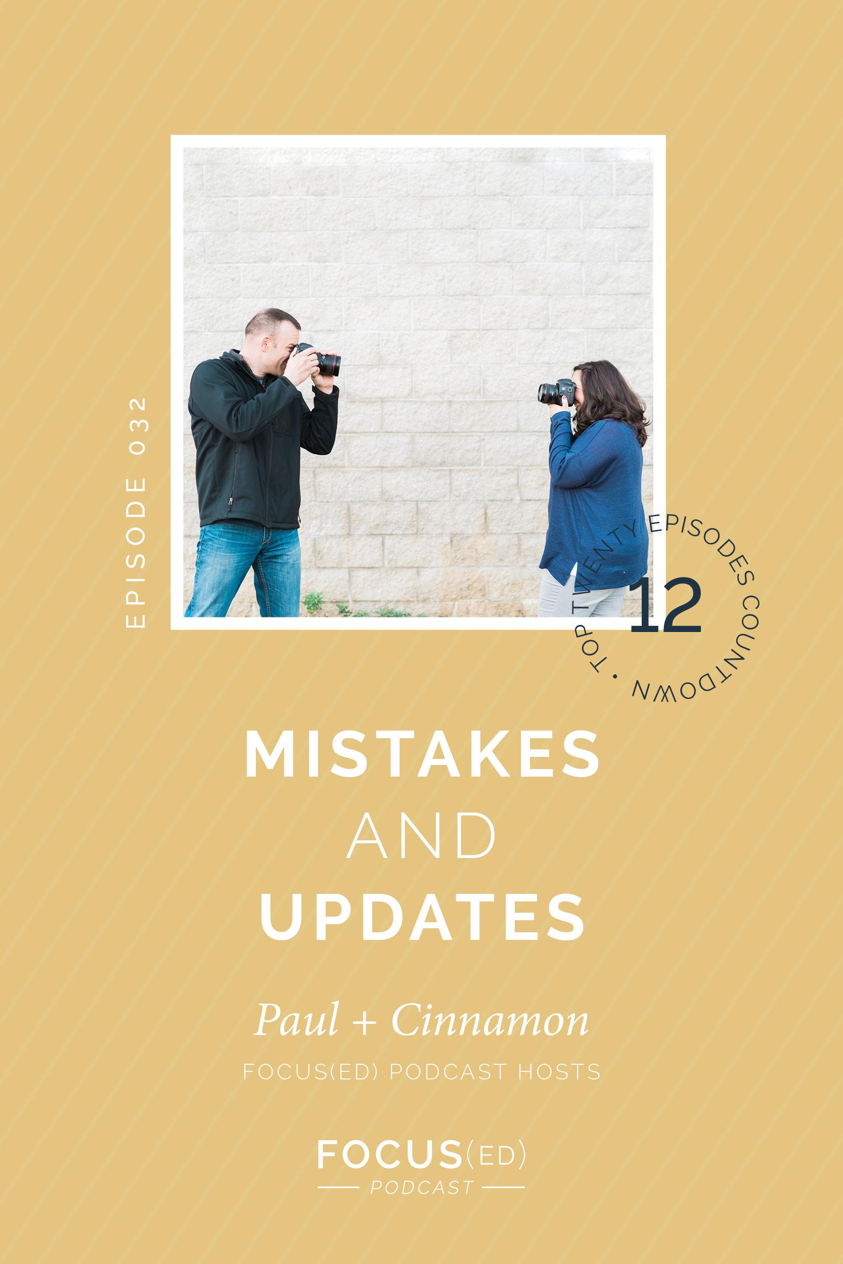 Top 20: #12 Mistakes & Updates, Paul & Cinnamon   Focus(ed) Podcast