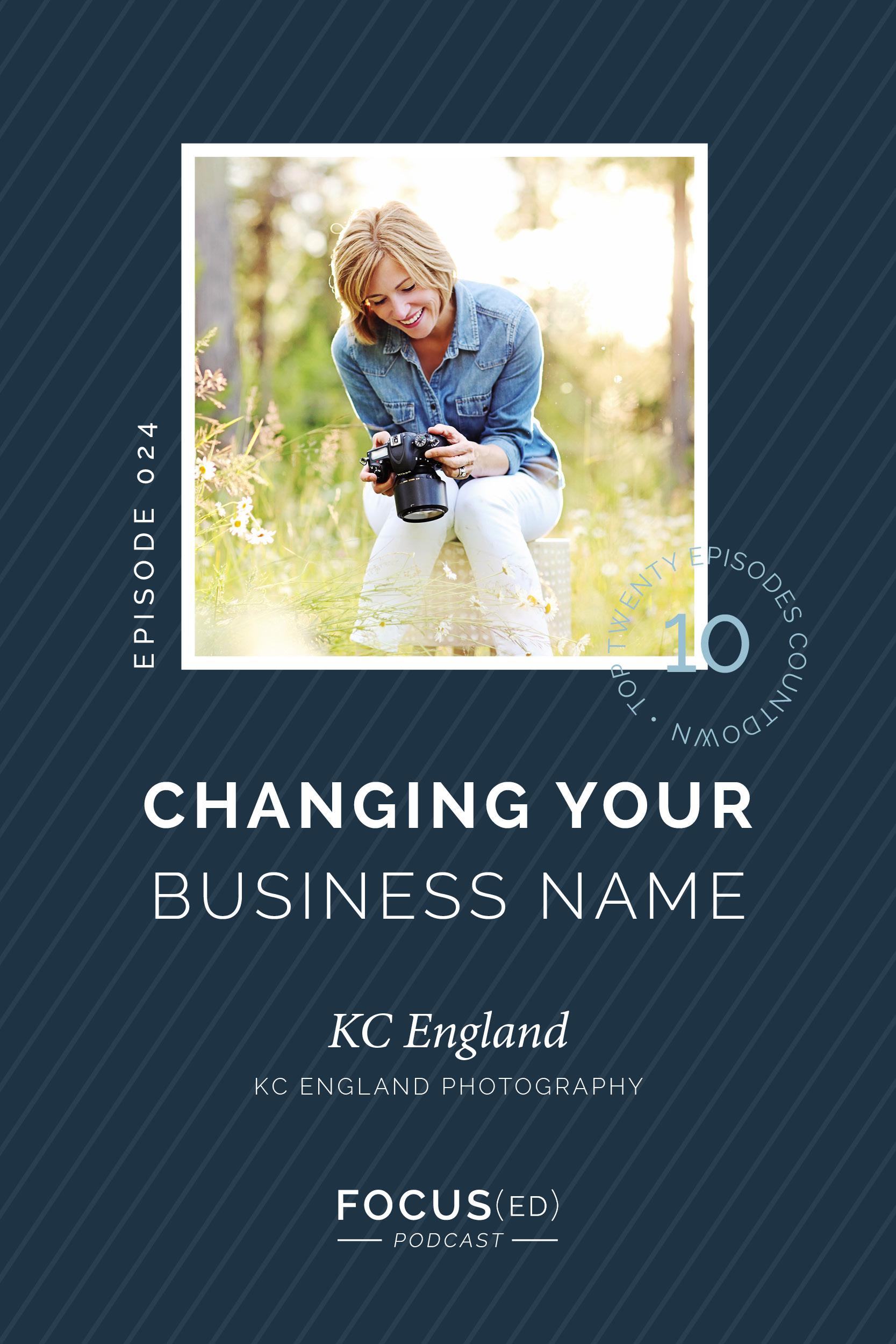 Top 20: #10 How do I change my business name, KC England | Focused Podcast