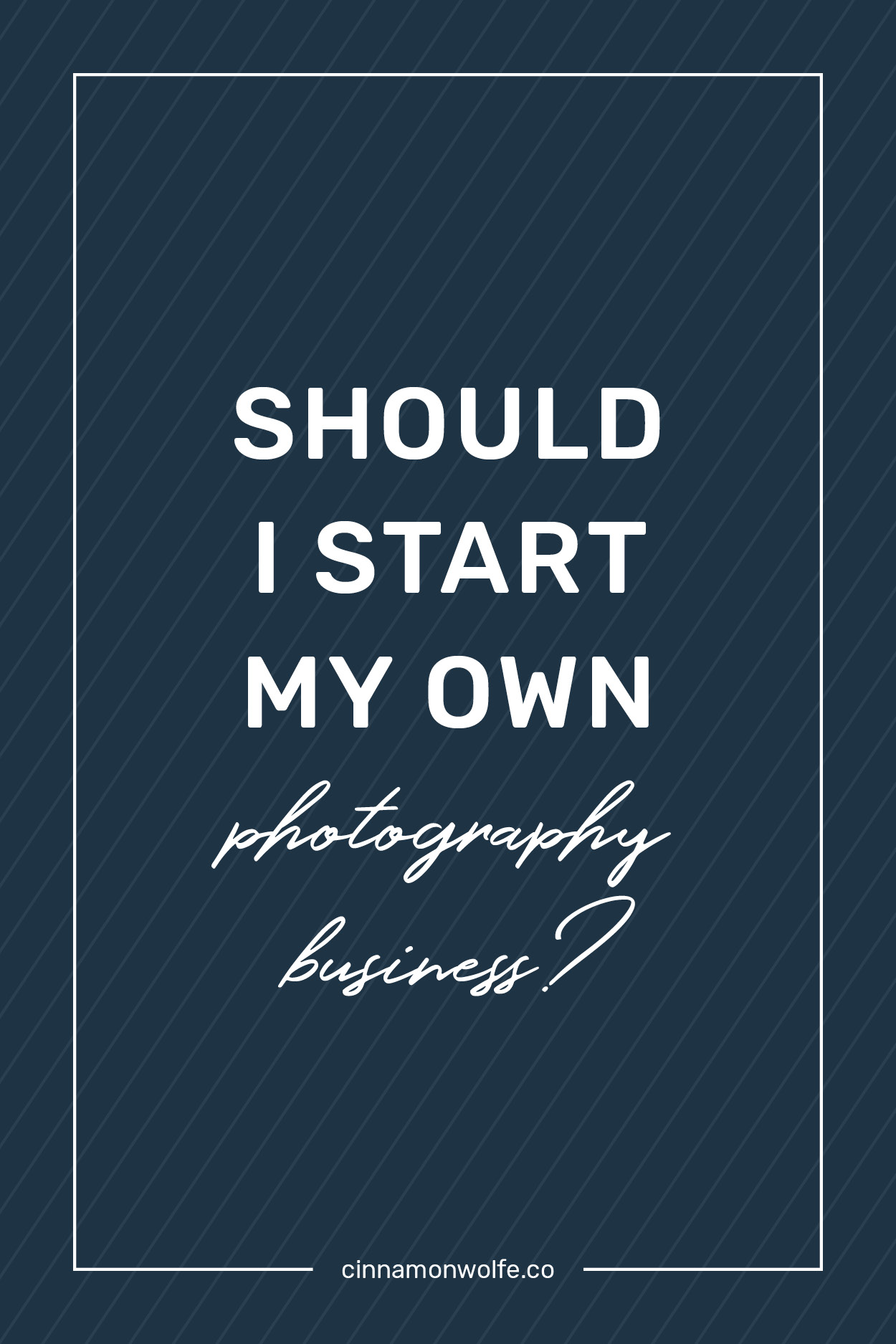 should I start my own photography business?