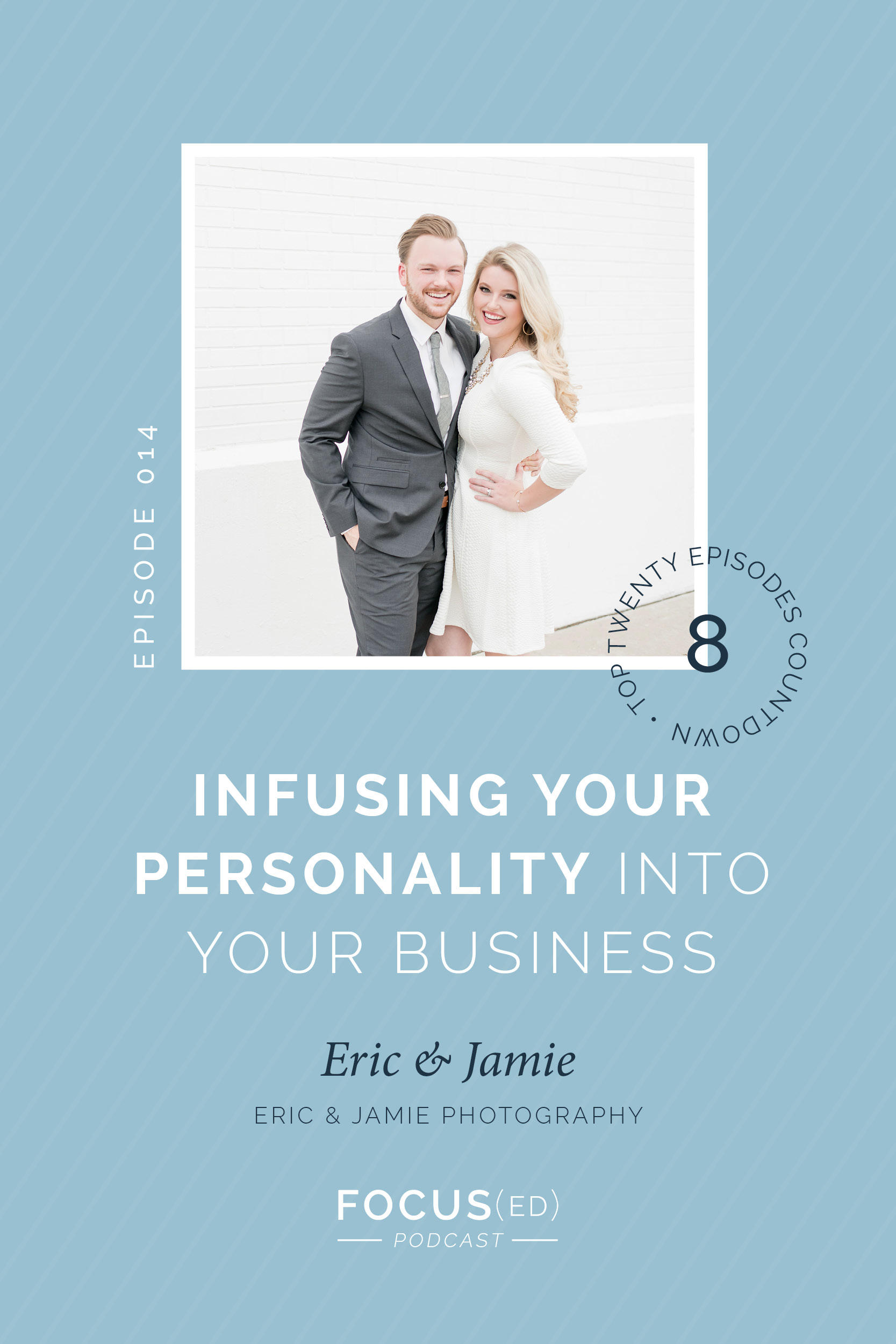 Top 20: #8 Infusing your personality into your business, Eric & Jamie  |  Focus(ed) Podcast