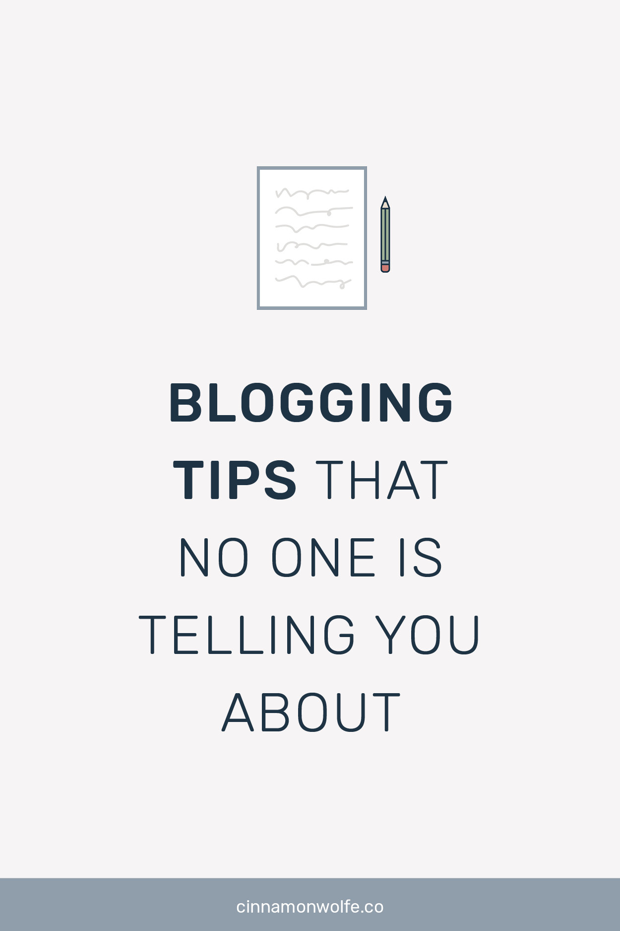 what If I told you there were some super important tips about blogging that no one is really talking about. And to top it off, these tips will actually help you elevate your blogging so that you can actually ENSURE that all of the hard work you are putting in actually pays off.   |  Cinnamon Wolfe