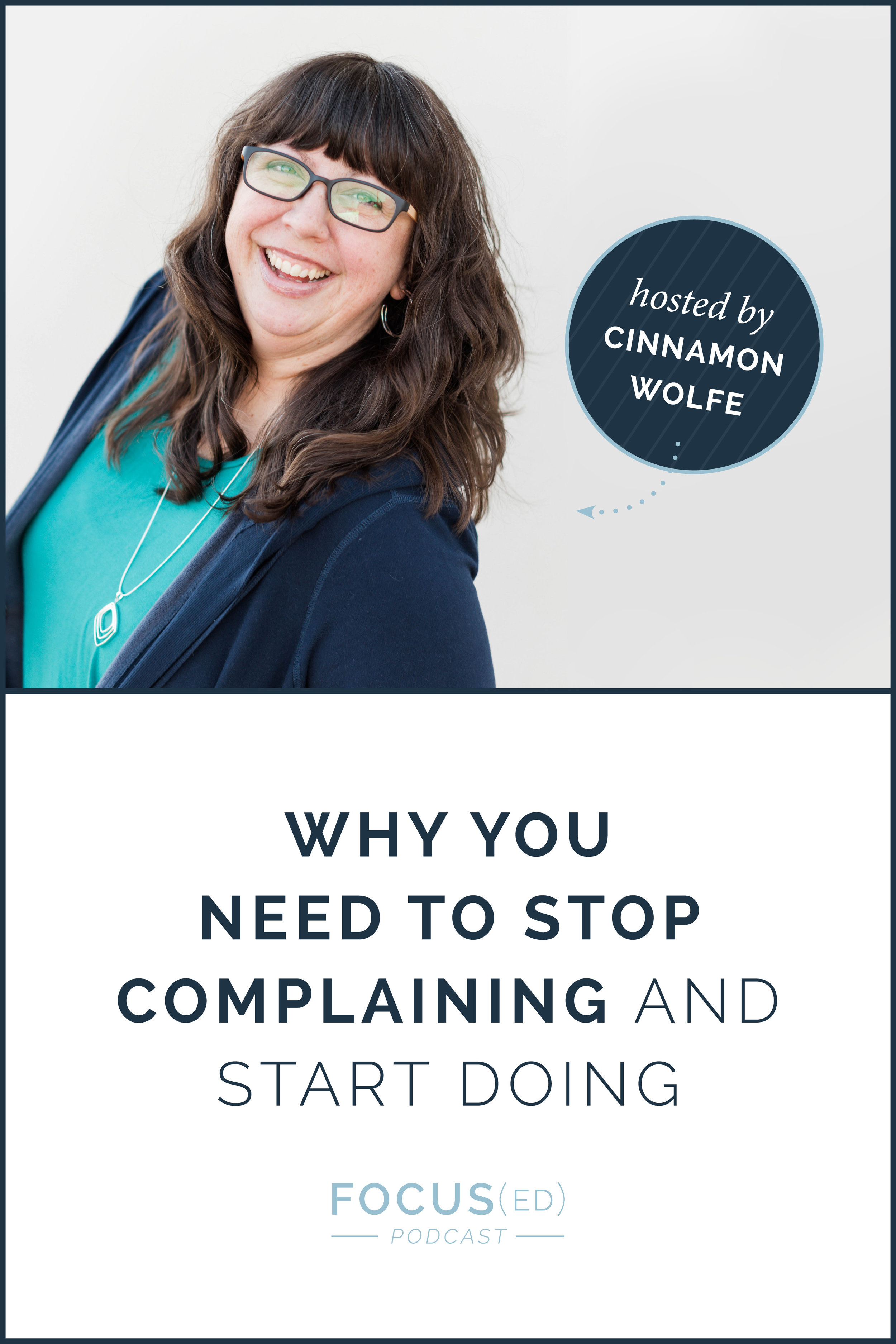Why you need to stop complaining and start doing | Focused Podcast