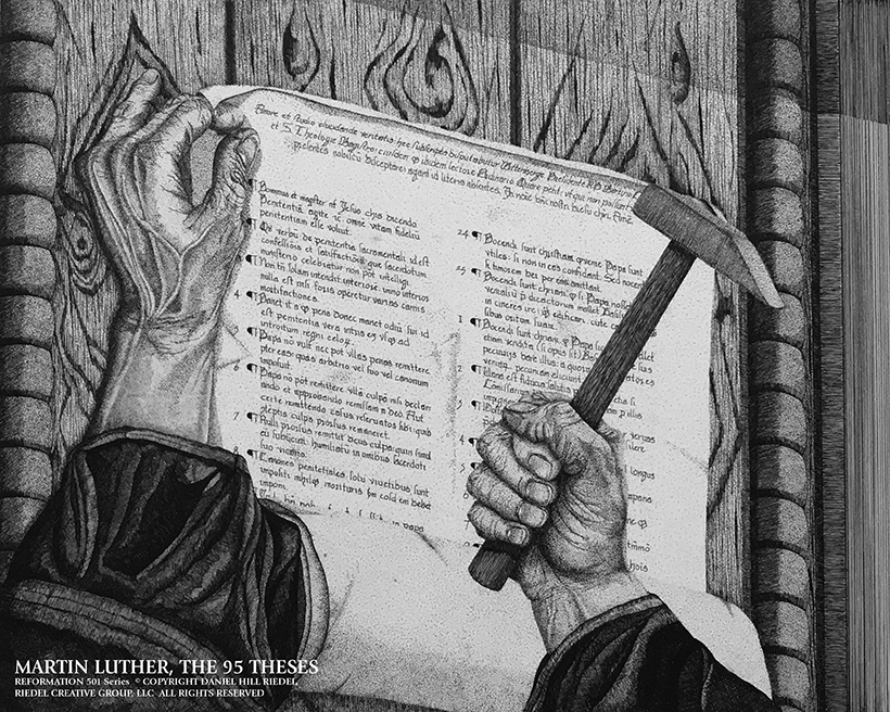 """Martin Luther, 95 Theses; Pen & Ink On Board, 11"""" x 13.75"""" © Copyright Daniel Hill Riedel, Riedel Creative Group, LLC, All Rights Reserved"""