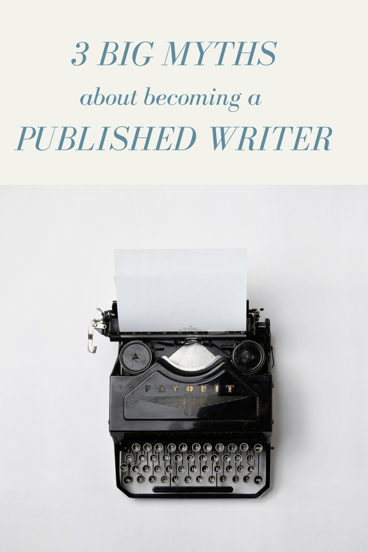 3 big myths about becoming a published writer.png