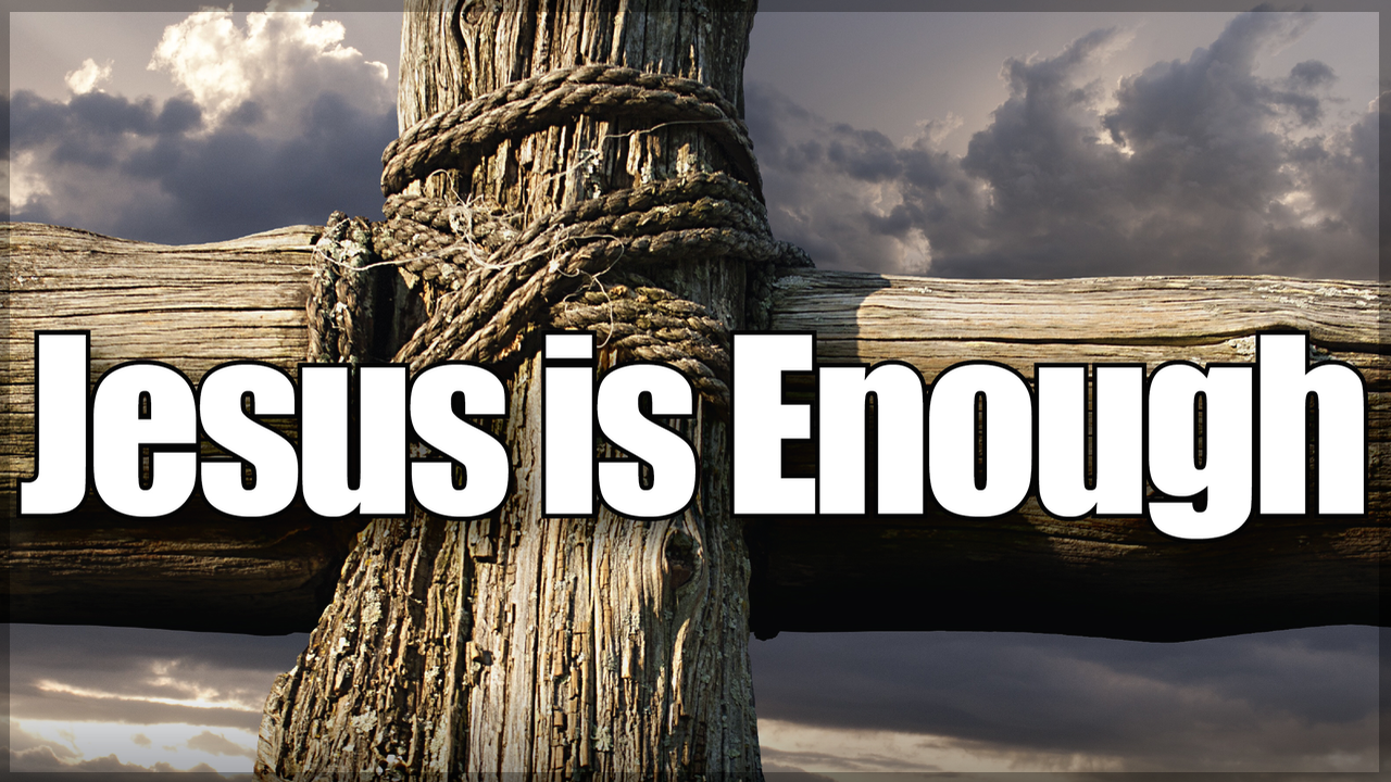 """- Series: """"Jesus Is Enough""""A study of Colossians"""