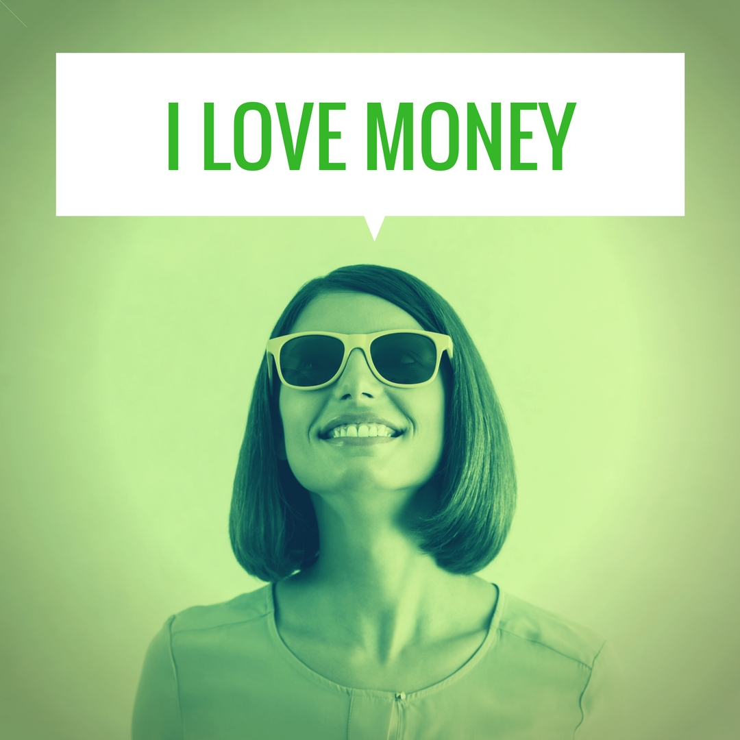 "Repeat after me.. ""I LOVE MONEY!"""
