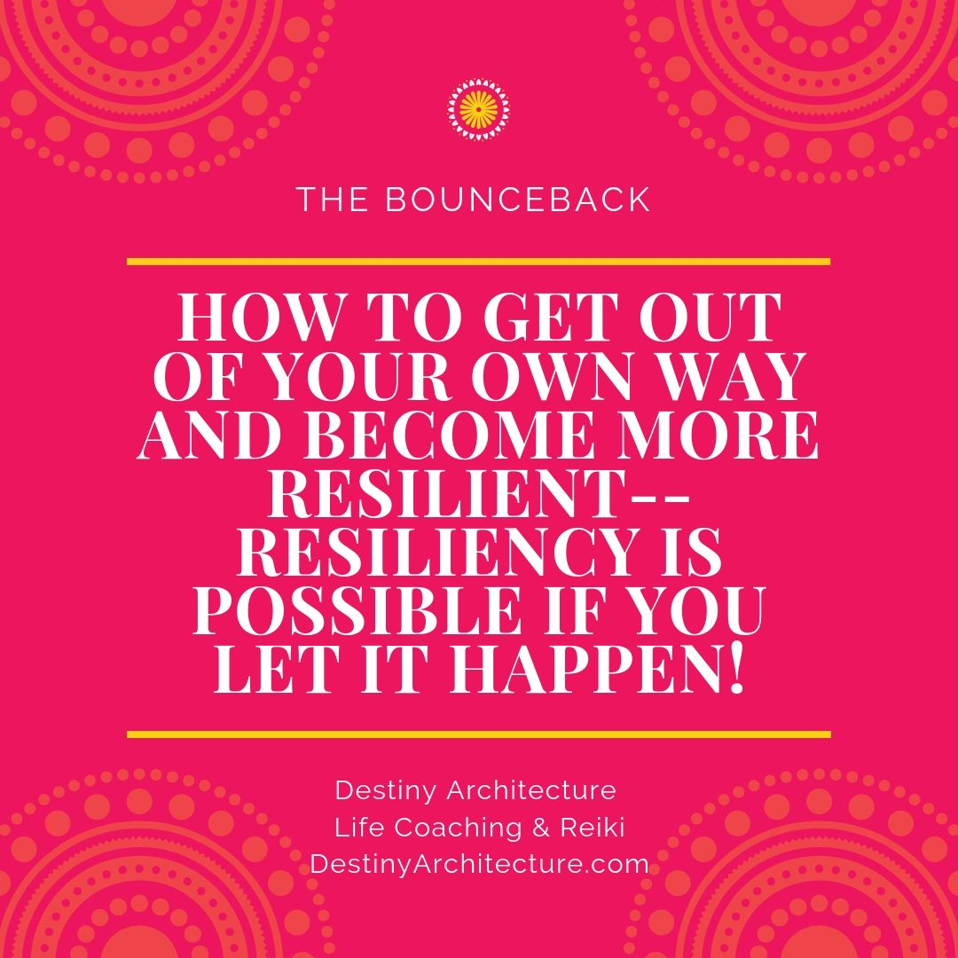 BounceBack - Resiliency is yours for the taking. Remember who you are and what you want!