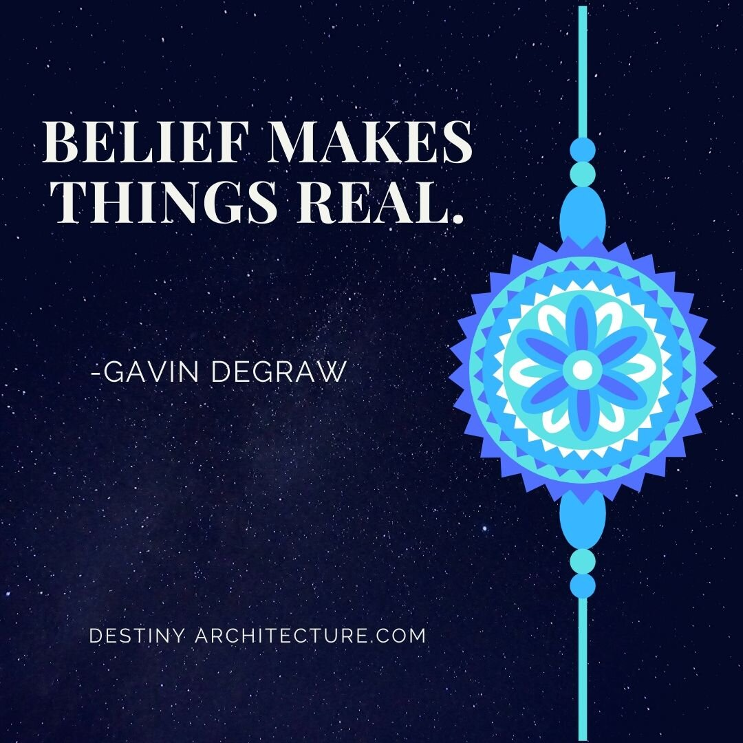 Belief - Takes courage and trust. If you don't feel your belief is making it real, you need more faith and bravery.