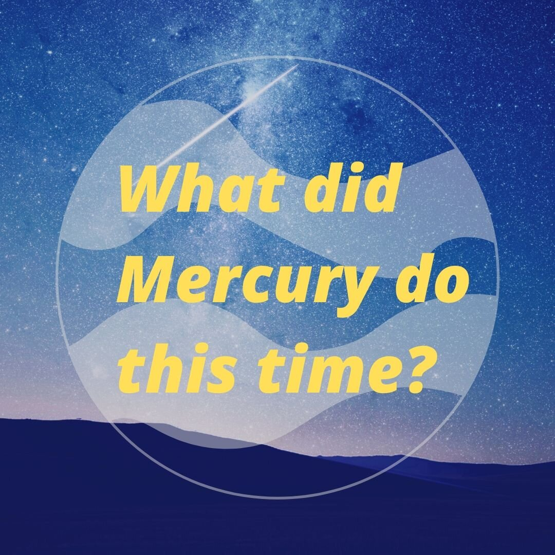 Mercury did it! - It wasn't me, it was the retrograde! —Everyone