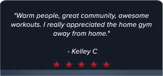 """Warm people, great community, awesome workouts. I really appreciated the home gym away from home."" - Kelley C"
