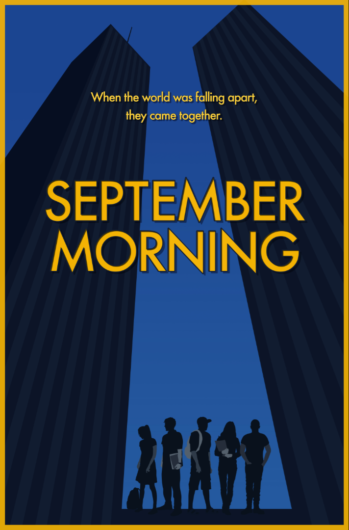 Exclusive: Poster For September Morning About Tragic Event of 9/11 - Aug.18.17 – by Gig Patta